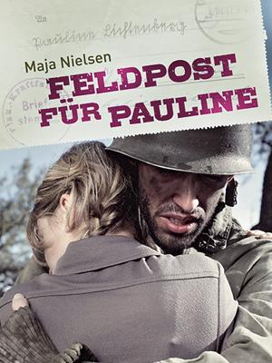 Maja Nielsen: Feldpost für Pauline