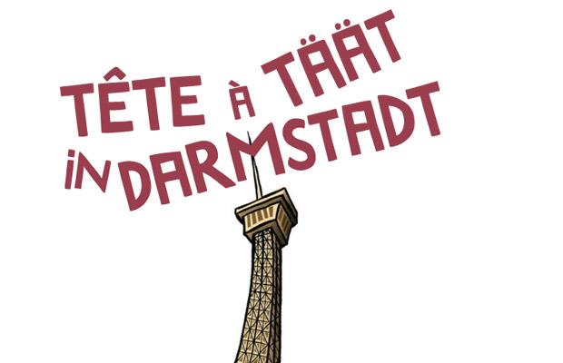 Illustre Gestalten 10: Tête a Täät in Darmstadt