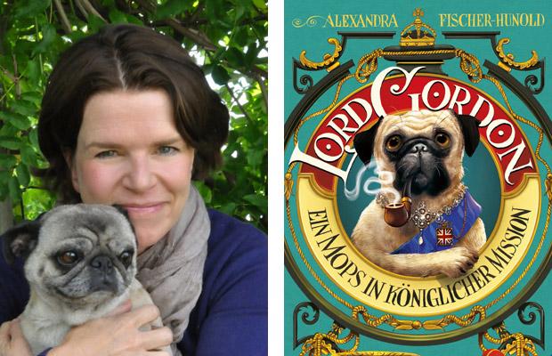 Alexandra Fischer-Hunold: Lord Gordon. Ein Mops in königlicher Mission