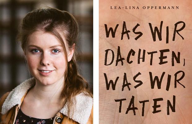 Lea-Lina Oppermann: Was wir dachten, was wir taten