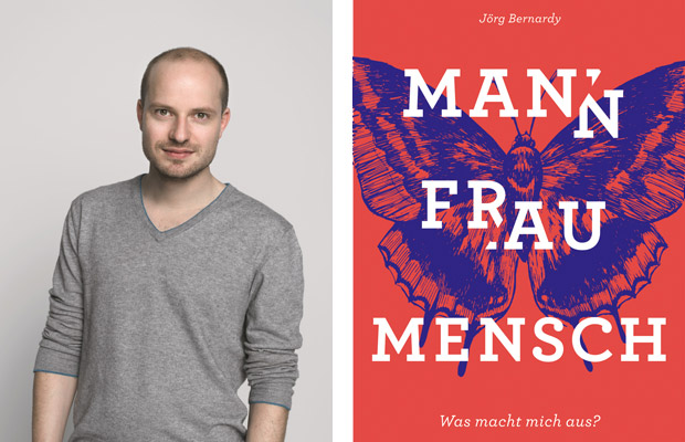 Jörg Bernardy: Mann, Frau, Mensch