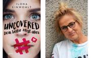 Ilona Einwohlt: Uncovered